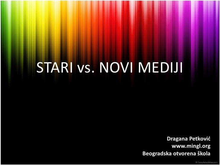 Stari Vs Novi Mediji - Dragana Petković