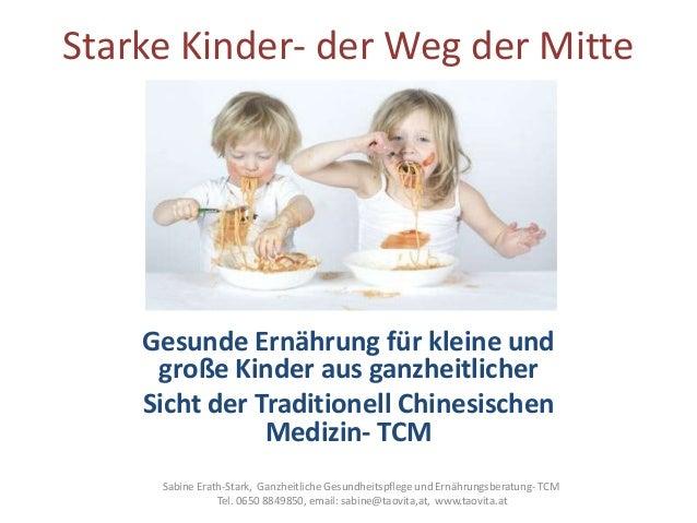 Starke Kinder- der Weg der Mitte  Gesunde Ernährung für kleine und große Kinder aus ganzheitlicher Sicht der Traditionell ...