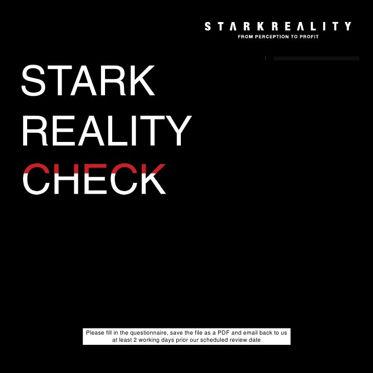 STARK REALITY      Please fill in the questionnaire, save the file as a PDF and email back to us              at least 2 w...