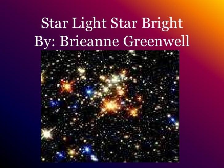 Star Light Star BrightBy: Brieanne Greenwell<br />