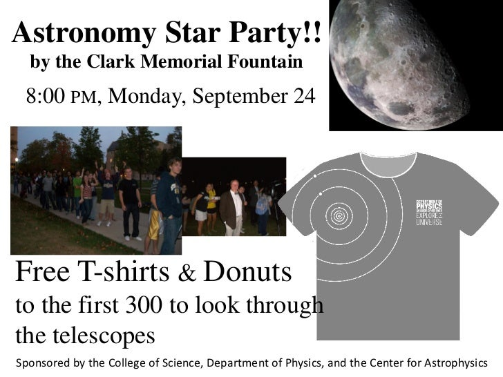 Astronomy Star Party!!  by the Clark Memorial Fountain 8:00 PM, Monday, September 24Free T-shirts & Donutsto the first 300...