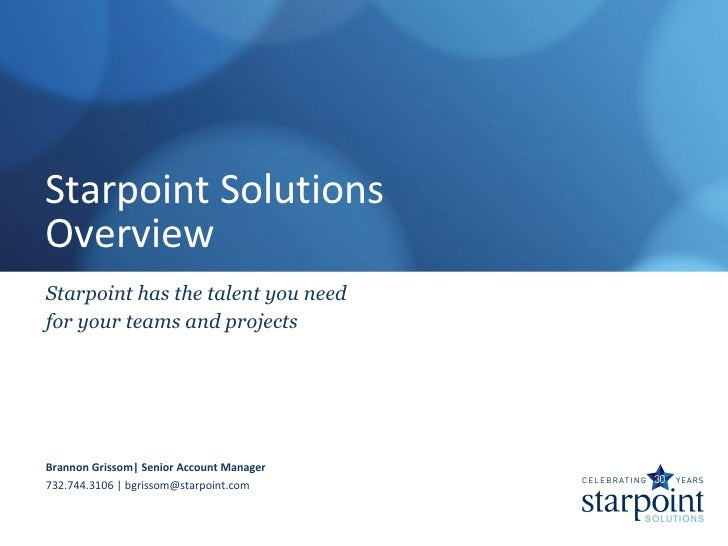 Starpoint SolutionsOverviewStarpoint has the talent you needfor your teams and projectsBrannon Grissom| Senior Account Man...
