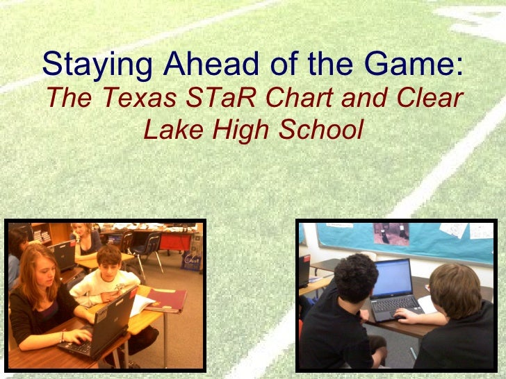 Staying Ahead of the Game: The Texas STaR Chart and Clear Lake High School