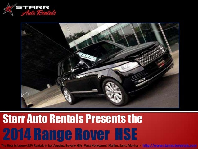Starr Auto Rentals Presents the  2014 Range Rover HSE The Boss in Luxury SUV Rentals in Los Angeles, Beverly Hills, West H...