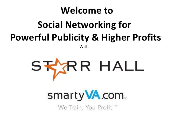 Welcome to Social Networking for  Powerful Publicity & Higher Profits With