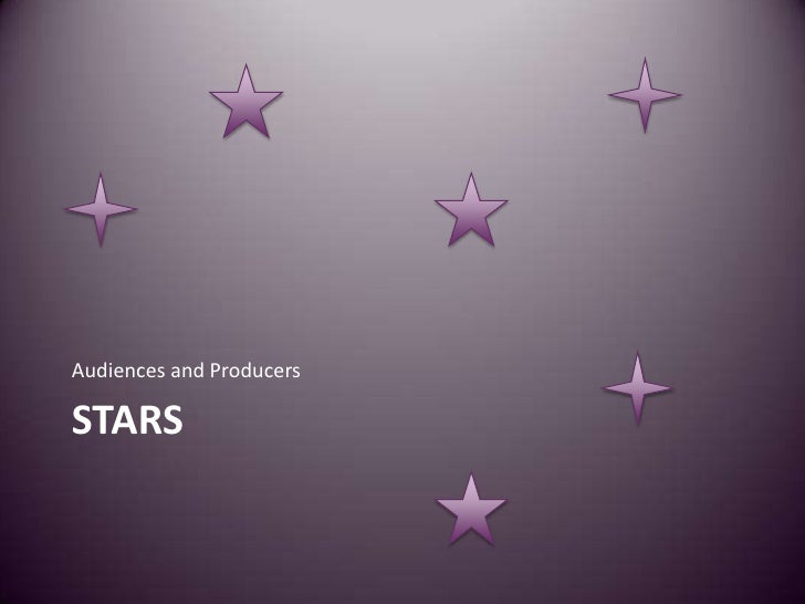 Audiences and ProducersSTARS