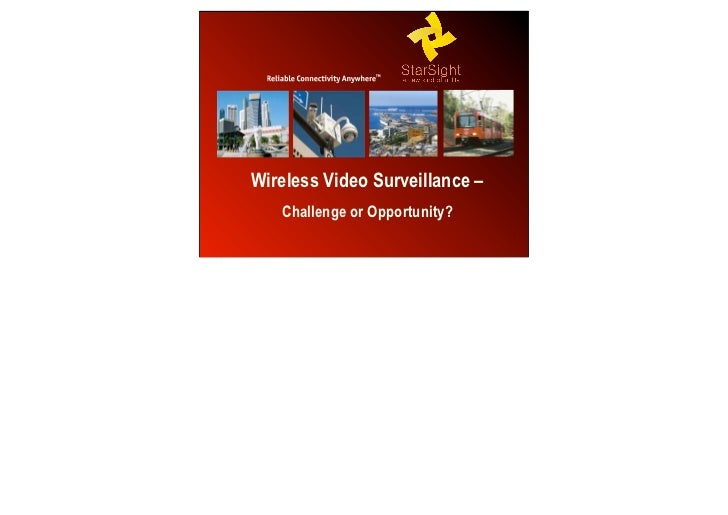 Wireless Video Surveillance –               Challenge or Opportunity?StarSight International Ltd               1