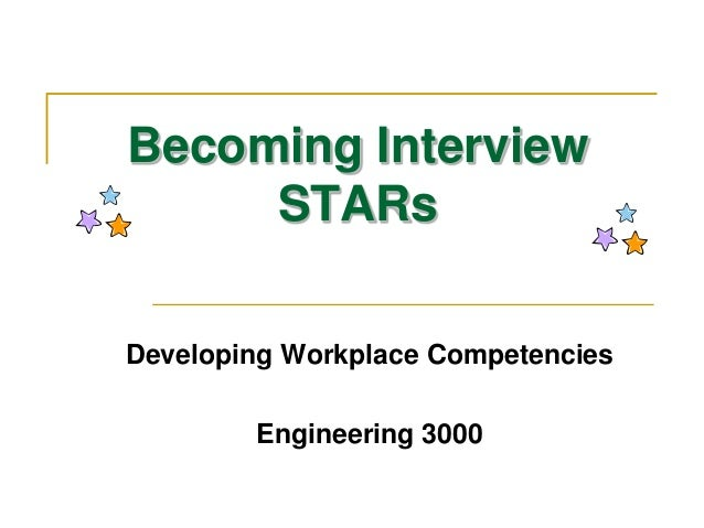 Becoming Interview STARs Developing Workplace Competencies Engineering 3000
