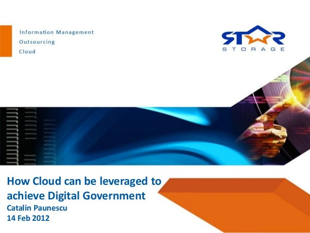 How Cloud can be leveraged toachieve Digital GovernmentCatalin Paunescu14 Feb 2012
