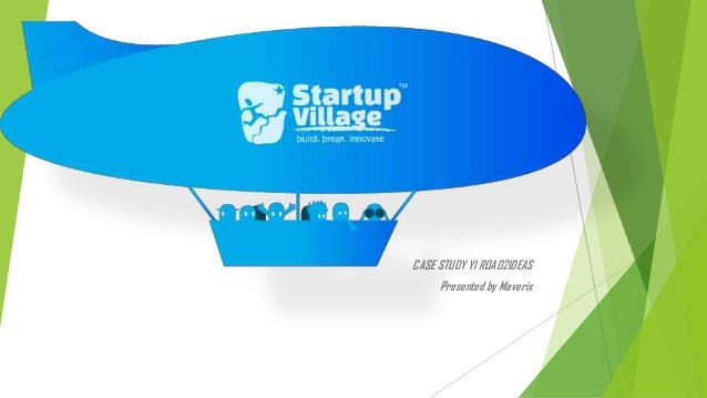 Startup village TEAM MAVERIX CASE STUDY