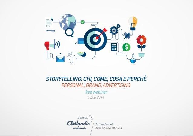 「3」Season 18.06.2014 STORYTELLING:CHI,COME,COSAEPERCHÈ. PERSONAL,BRAND,ADVERTISING freewebinar