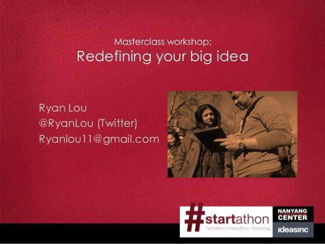 Redefining your big idea