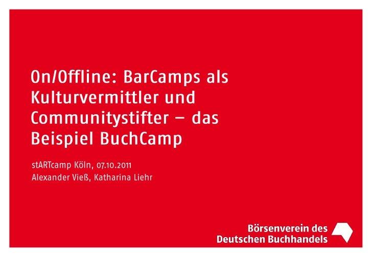On/Offline: BarCamps als Kulturvermittler und Communitystifter – das Beispiel BuchCamp