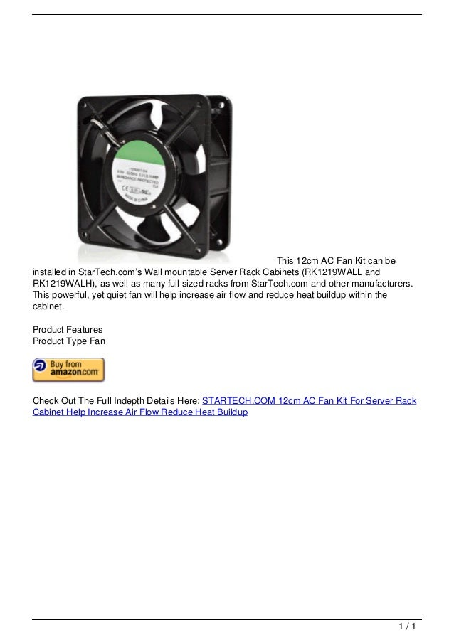 This 12cm AC Fan Kit can be                                   installed in StarTech.com's Wall mountable Server Rack Cabin...