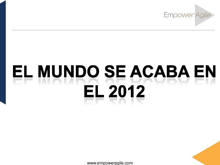 El mundo se acaba en el 2012