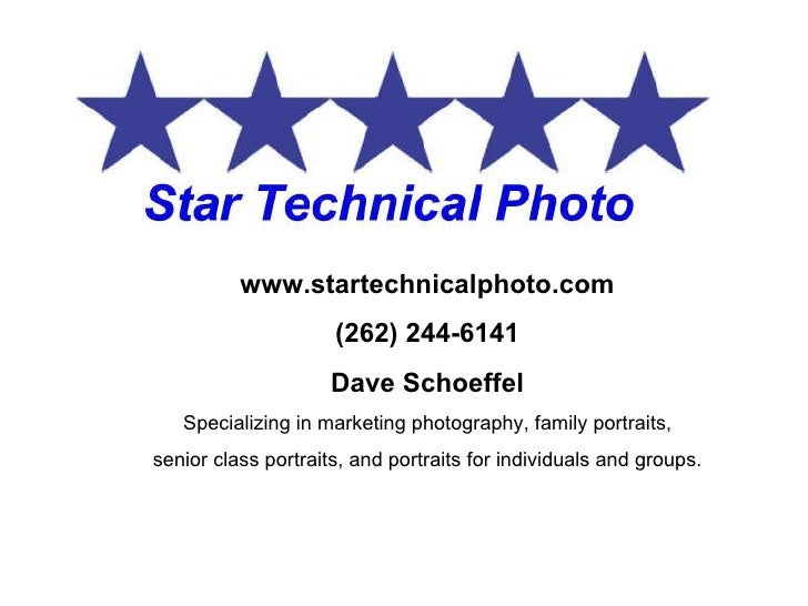 www.startechnicalphoto.com (262) 244-6141 Dave Schoeffel Specializing in marketing photography, family portraits, senior c...