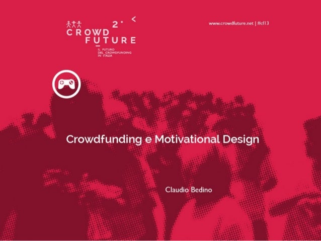 Crowdfunding e Motivational Design (Claudio Bedino)