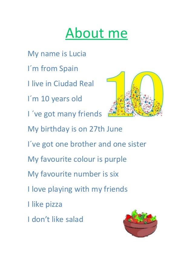 About me My name is Lucia I´m from Spain I live in Ciudad Real I´m 10 years old I ´ve got many friends My birthday is on 2...
