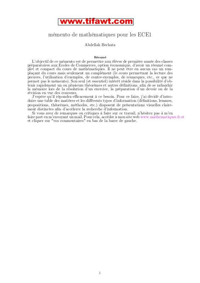 www.tifawt.com mémento de mathématiques pour les ECE1 Abdellah Bechata Résumé  L'objectif de ce mémento est de permettre a...