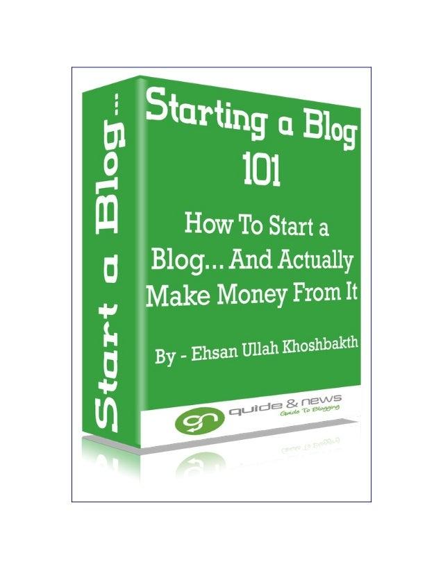 Starting a Blog 101 (Why to blog, choosing a perfect blog topic, choosing a good hosting service, choosing a good domain n...