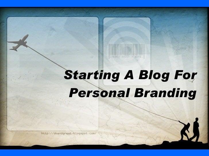 Starting A Blog For Personal Branding V081209