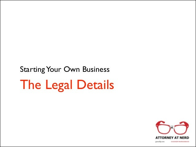 Starting Your Own Business  The Legal Details