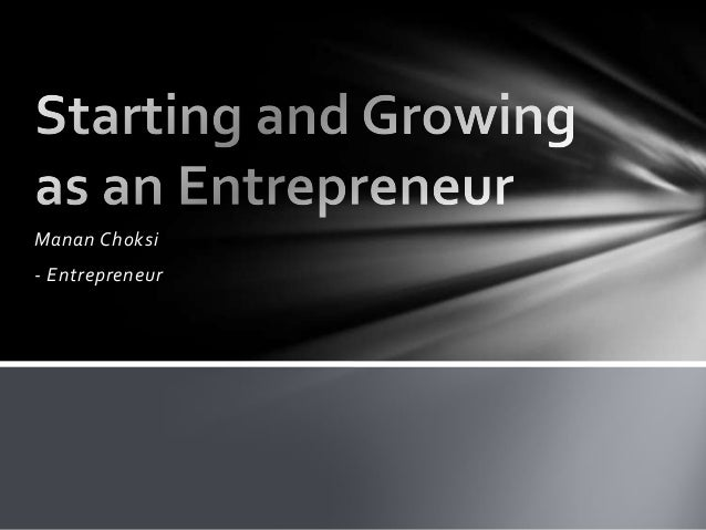 Starting and Growing as an Entrepreneur