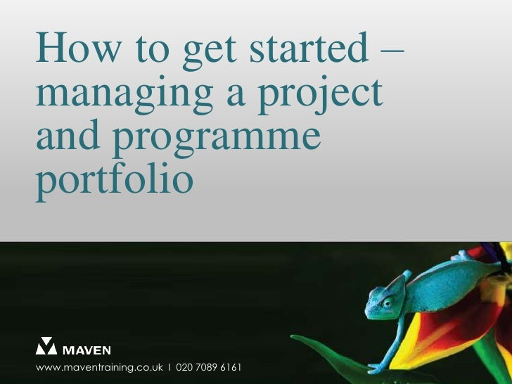 How to get started – managing a project and programme portfolio<br />