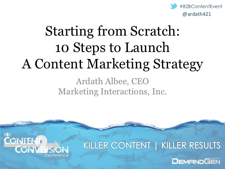 #B2BContentEvent                                              @ardath421	           Starting from Scratch:           10 St...