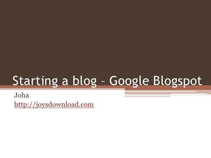 Starting googles blogspot