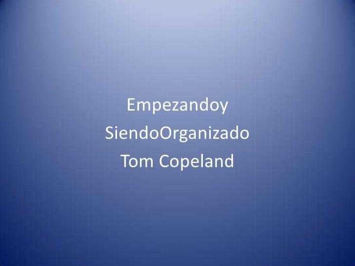 EmpezandoySiendoOrganizado  Tom Copeland
