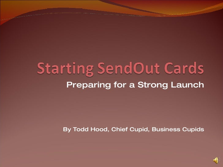 Preparing for a Strong Launch By Todd Hood, Chief Cupid, Business Cupids