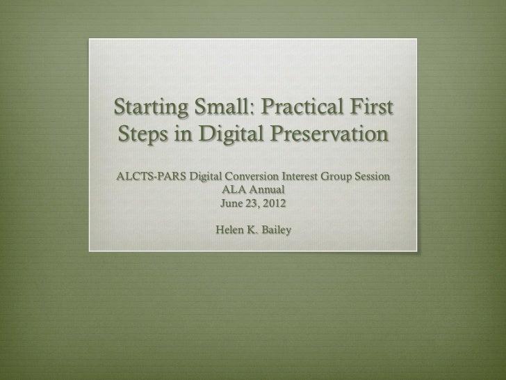 Starting Small: Practical FirstSteps inDigitalPreservationALCTS-PARS Digital Conversion Interest Group Session          ...