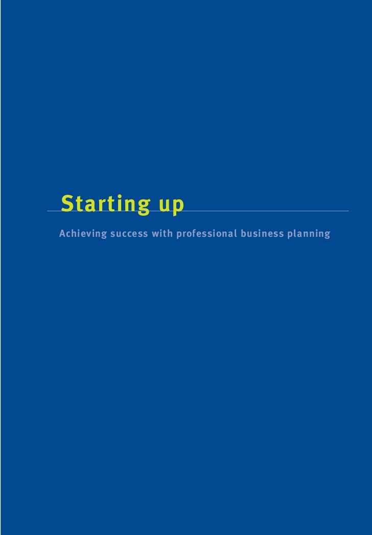 Starting up - achieving success with professional business planning