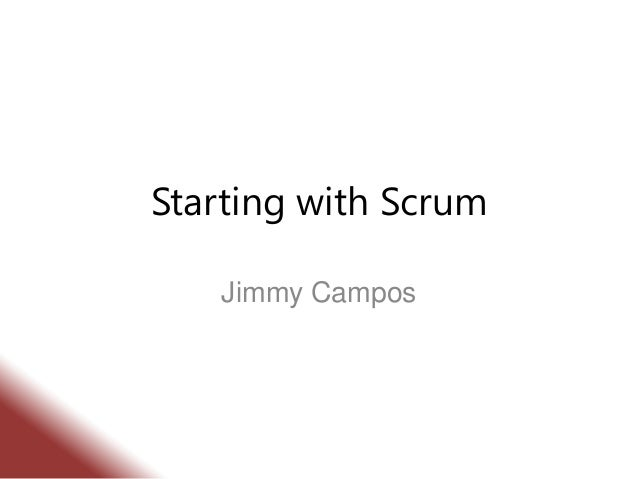 Starting with Scrum Jimmy Campos