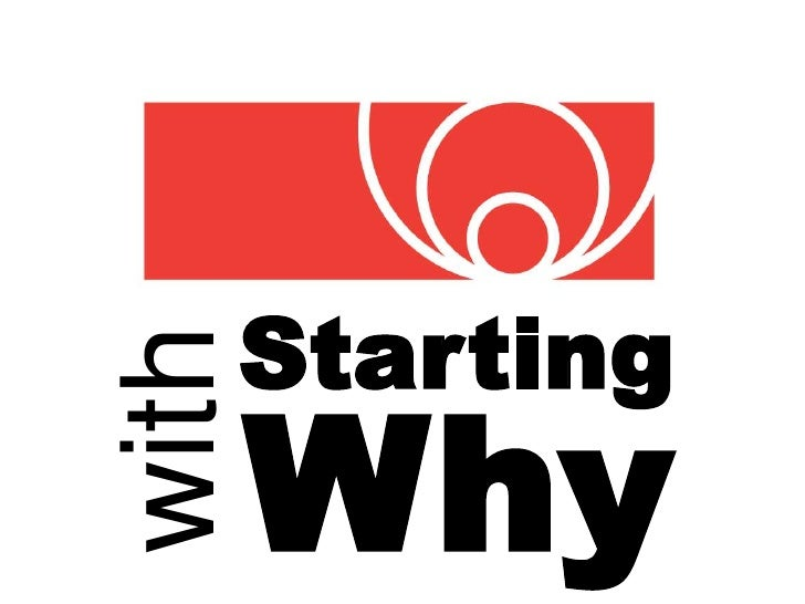 """Always start with the """"why"""""""