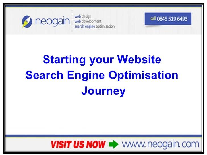 <ul><li>Starting your Website  </li></ul><ul><li>Search Engine Optimisation  </li></ul><ul><li>Journey </li></ul>