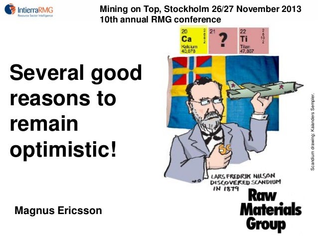 Several good reasons to remain optimistic! Magnus Ericsson  Scandium drawing: Kaianders Sempler.  Mining on Top, Stockholm...