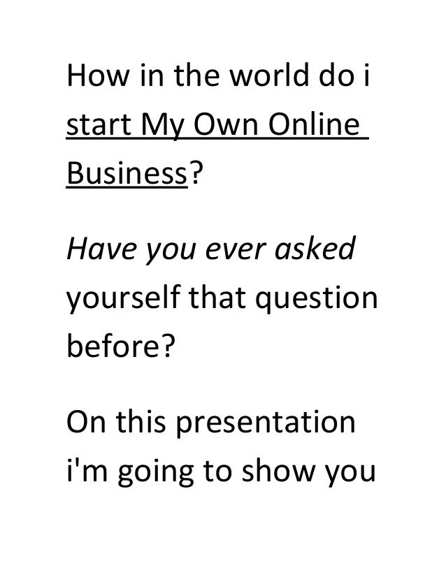 How can i start my own business?