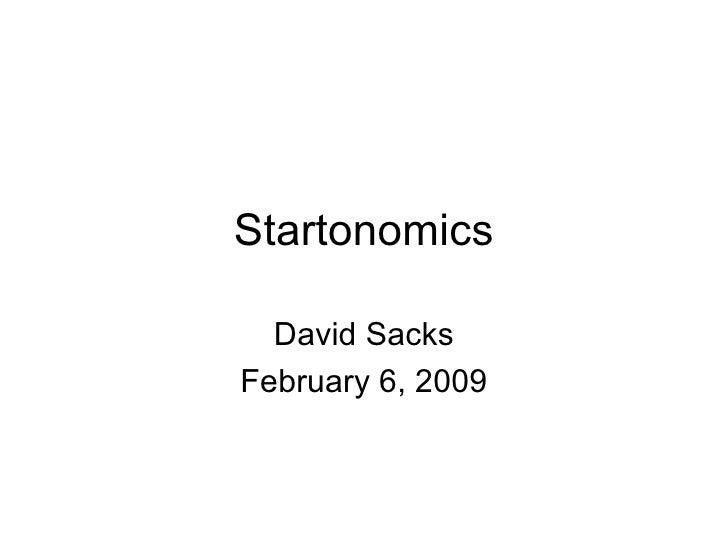 Startonomics David Sacks February 6, 2009