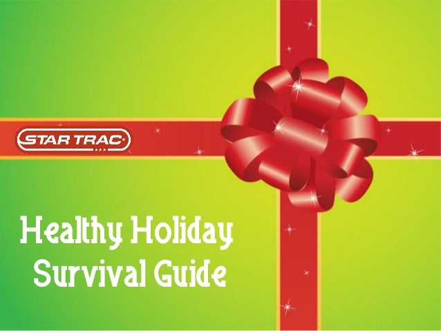 Star Trac Fitness - Healthy Holiday Survival Guide