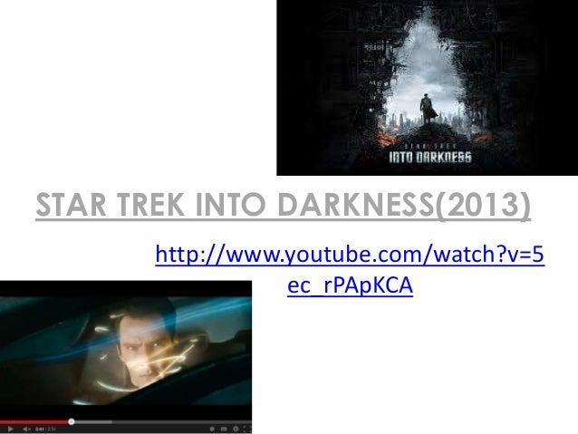 STAR TREK INTO DARKNESS(2013) http://www.youtube.com/watch?v=5 ec_rPApKCA