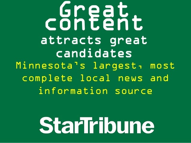 Great    content   attracts great     candidatesMinnesota's largest, most complete local news and   information source