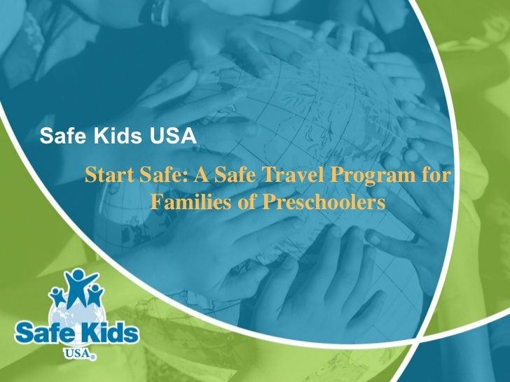 Safe Kids USA   Start Safe: A Safe Travel Program for          Families of Preschoolers