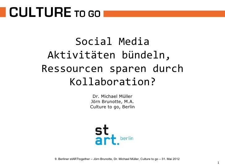 Social Media Aktivitäten bündeln,Ressourcen sparen durch     Kollaboration?                            Dr. Michael Müller...