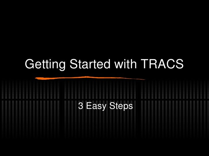 Getting Started with TRACS 3 Easy Steps