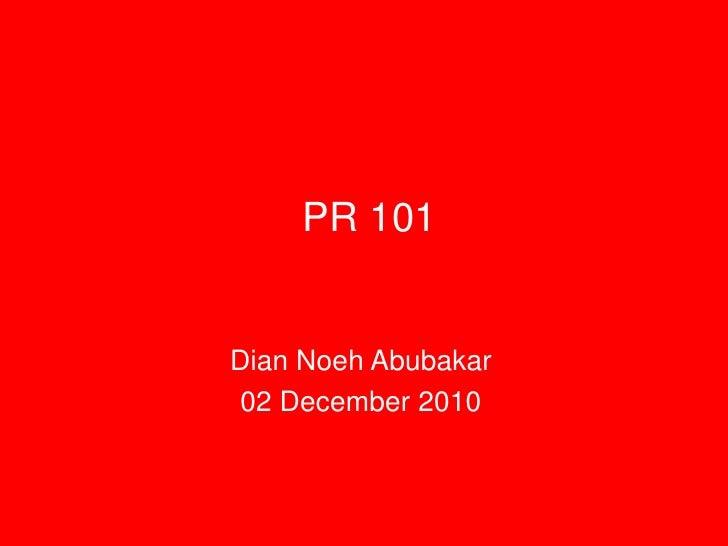 PR 101Dian Noeh Abubakar02 December 2010