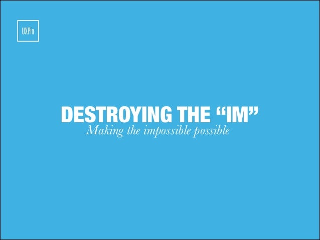 """DESTROYING THE """"IM"""" Making the impossible possible"""