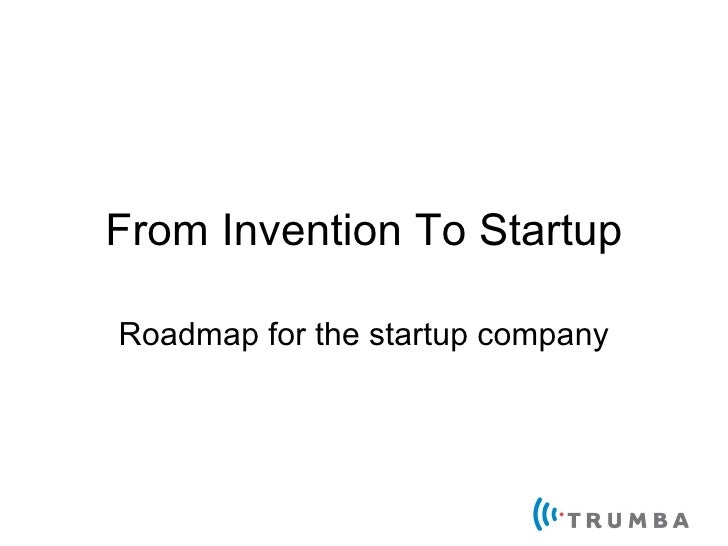 From Invention To Startup Roadmap for the startup company