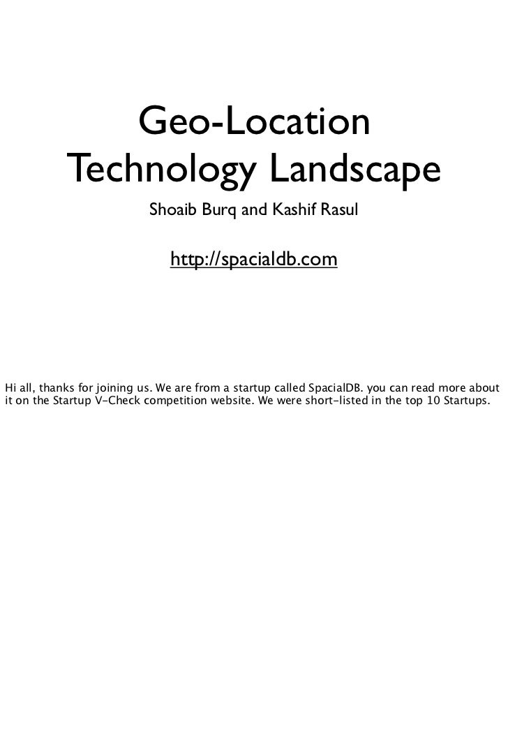 Geo-LocationTechnology Landscape      Shoaib Burq and Kashif Rasul        http://spacialdb.com  http://bit.ly/geolocation-...
